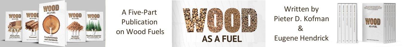 Wood as a Fuel written by Pieter D. Kofman and Eugene Hendrick