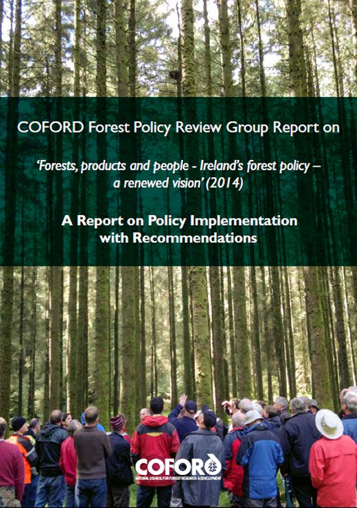 COFORD Forest Policy Review Group Report on 'Forests, products and people'